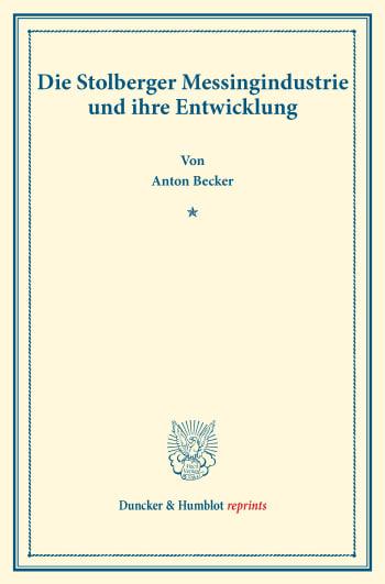 Cover: Die Stolberger Messingindustrie und ihre Entwicklung