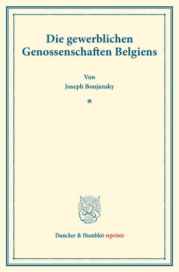 Cover: Die gewerblichen Genossenschaften Belgiens