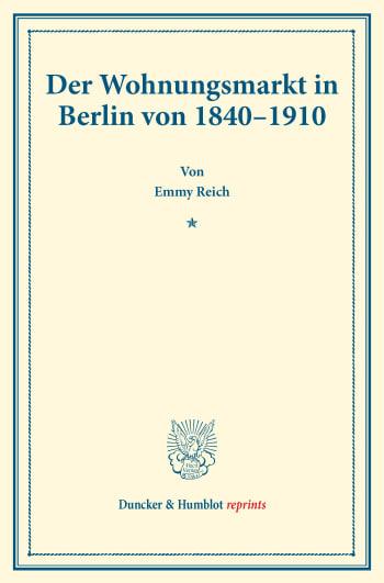 Cover: Der Wohnungsmarkt in Berlin von 1840–1910