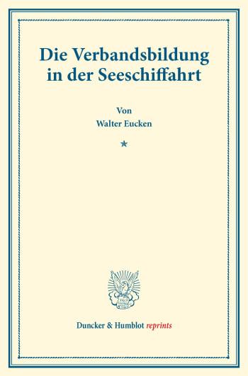 Cover: Die Verbandsbildung in der Seeschiffahrt
