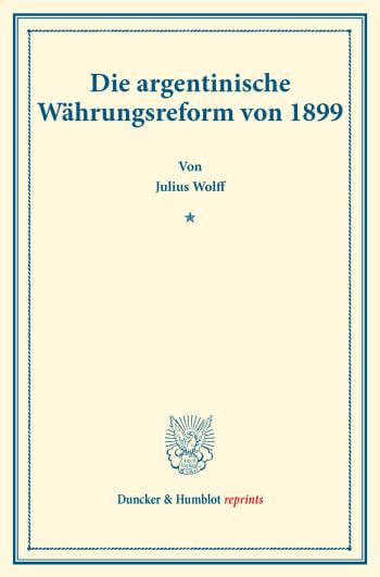 Cover: Die argentinische Währungsreform von 1899