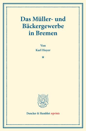 Cover: Das Müller- und Bäckergewerbe in Bremen