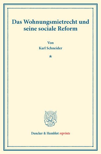 Cover: Das Wohnungsmietrecht und seine sociale Reform