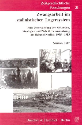 Cover: Zwangsarbeit im stalinistischen Lagersystem
