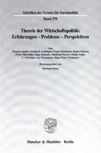 Cover: Theorie der Wirtschaftspolitik: Erfahrungen - Probleme - Perspektiven
