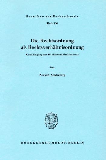 Cover: Die Rechtsordnung als Rechtsverhältnisordnung