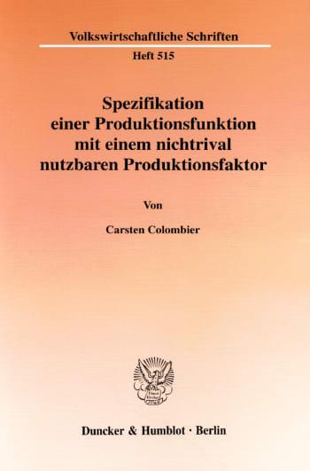Cover: Spezifikation einer Produktionsfunktion mit einem nichtrival nutzbaren Produktionsfaktor