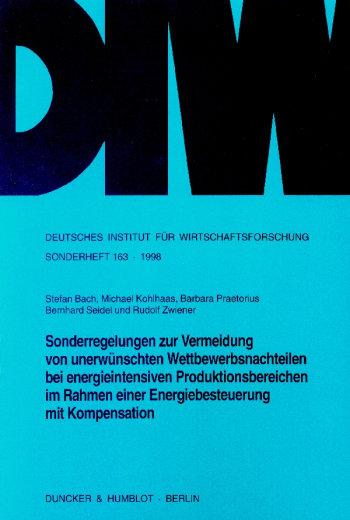 Cover: Sonderregelungen zur Vermeidung von unerwünschten Wettbewerbsnachteilen bei energieintensiven Produktionsbereichen im Rahmen einer Energiebesteuerung mit Kompensation