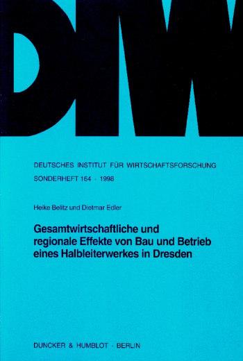 Cover: Gesamtwirtschaftliche und regionale Effekte von Bau und Betrieb eines Halbleiterwerkes in Dresden