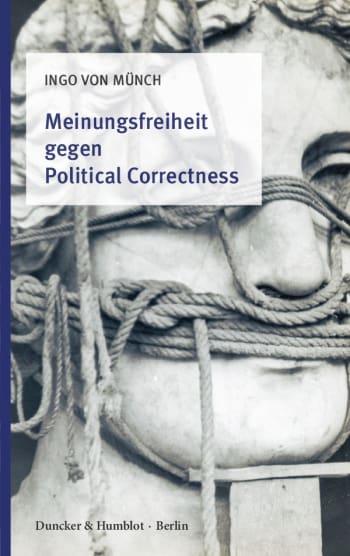 Cover: Meinungsfreiheit gegen Political Correctness