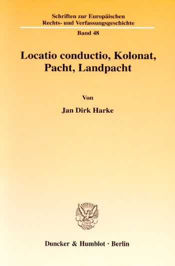 Cover: Locatio conductio, Kolonat, Pacht, Landpacht