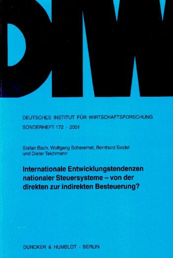 Cover: Internationale Entwicklungstendenzen nationaler Steuersysteme - von der direkten zur indirekten Besteuerung?
