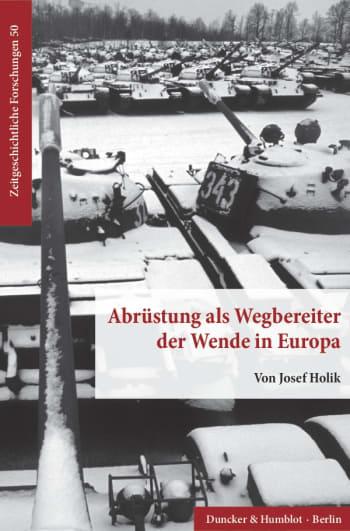 Cover: Abrüstung als Wegbereiter der Wende in Europa