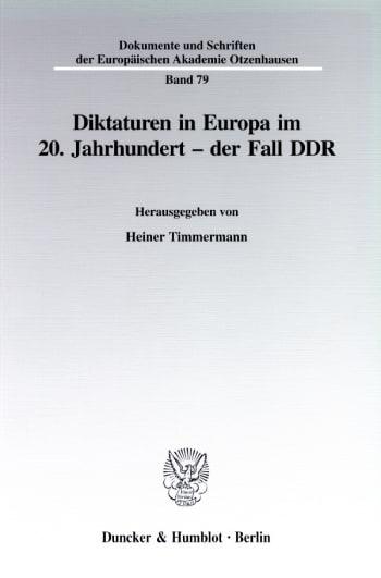 Cover: Diktaturen in Europa im 20. Jahrhundert - der Fall DDR