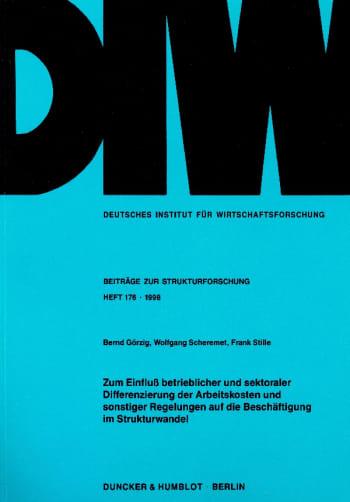 Cover: Zum Einfluß betrieblicher und sektoraler Differenzierung der Arbeitskosten und sonstiger Regelungen auf die Beschäftigung im Strukturwandel