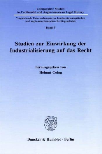 Cover: Studien zur Einwirkung der Industrialisierung auf das Recht