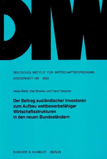 Cover: Der Beitrag ausländischer Investoren zum Aufbau wettbewerbsfähiger Wirtschaftsstrukturen in den neuen Bundesländern