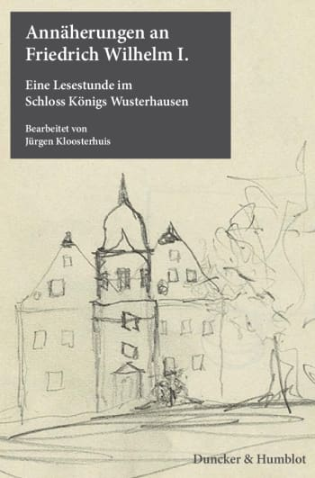 Cover: Annäherungen an Friedrich Wilhelm I