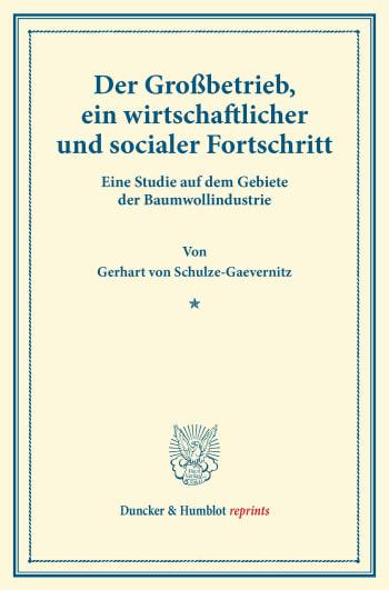 Cover: Der Großbetrieb, ein wirtschaftlicher und socialer Fortschritt