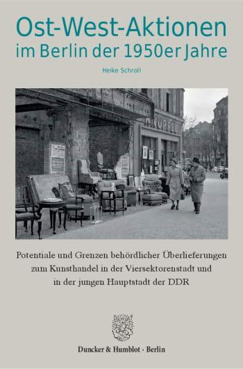 Cover: Ost-West-Aktionen im Berlin der 1950er Jahre
