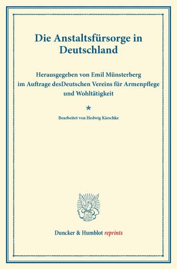 Cover: Die Anstaltsfürsorge in Deutschland