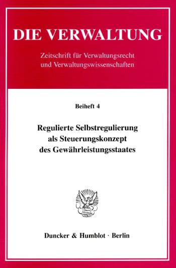 Cover: Regulierte Selbstregulierung als Steuerungskonzept des Gewährleistungsstaates