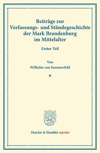 Cover: Beiträge zur Verfassungs- und Ständegeschichte der Mark Brandenburg im Mittelalter