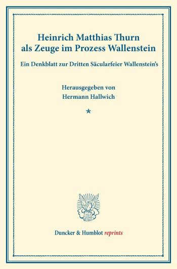 Cover: Heinrich Matthias Thurn als Zeuge im Prozess Wallenstein