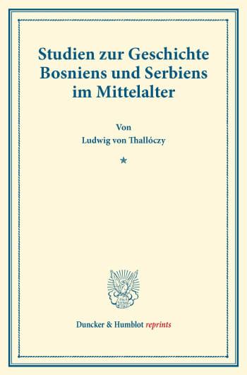 Cover: Studien zur Geschichte Bosniens und Serbiens im Mittelalter