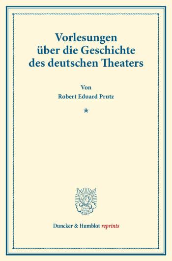 Cover: Vorlesungen über die Geschichte des deutschen Theaters
