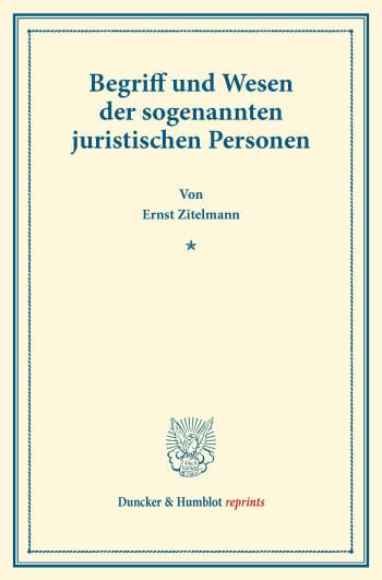 Cover: Begriff und Wesen der sogenannten juristischen Personen