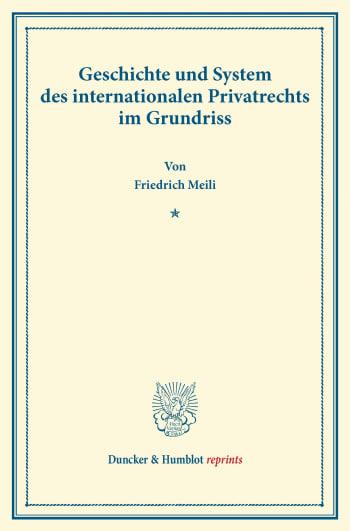 Cover: Geschichte und System des internationalen Privatrechts im Grundriss