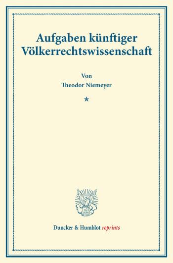 Cover: Aufgaben künftiger Völkerrechtswissenschaft