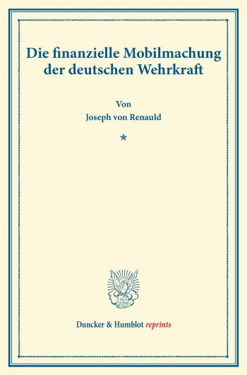 Cover: Die finanzielle Mobilmachung der deutschen Wehrkraft