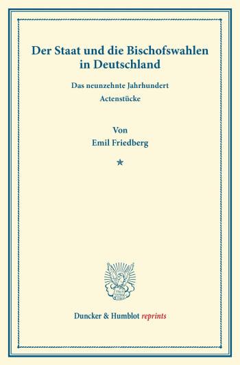 Cover: Der Staat und die Bischofswahlen in Deutschland