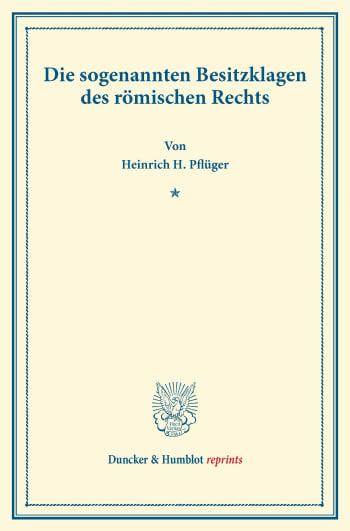 Cover: Die sogenannten Besitzklagen des römischen Rechts