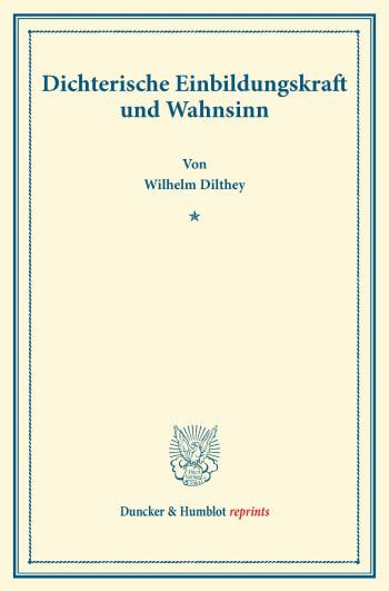 Cover: Dichterische Einbildungskraft und Wahnsinn