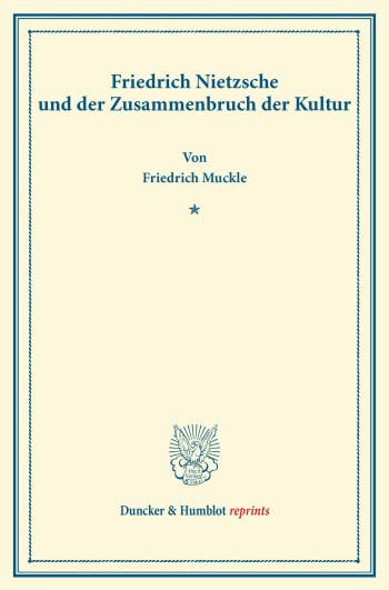 Cover: Friedrich Nietzsche und der Zusammenbruch der Kultur