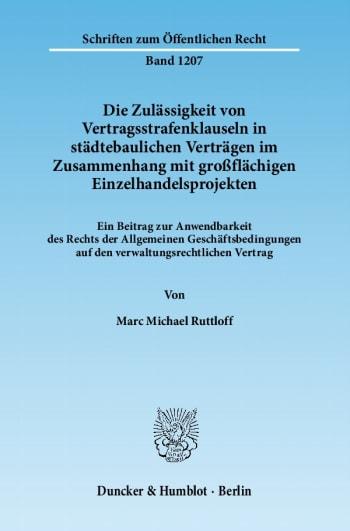 Cover: Die Zulässigkeit von Vertragsstrafenklauseln in städtebaulichen Verträgen im Zusammenhang mit großflächigen Einzelhandelsprojekten