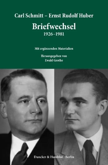 Cover: Carl Schmitt – Ernst Rudolf Huber: Briefwechsel 1926–1981
