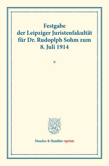 Cover: Festgabe der Leipziger Juristenfakultät für Dr. Rudolph Sohm