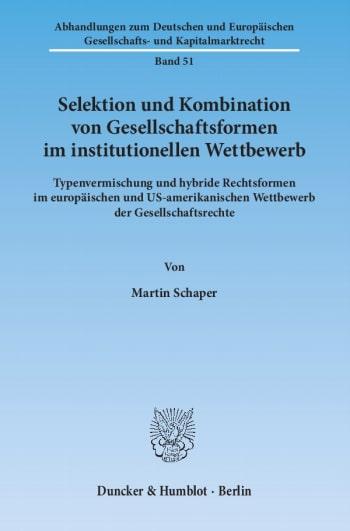 Cover: Selektion und Kombination von Gesellschaftsformen im institutionellen Wettbewerb