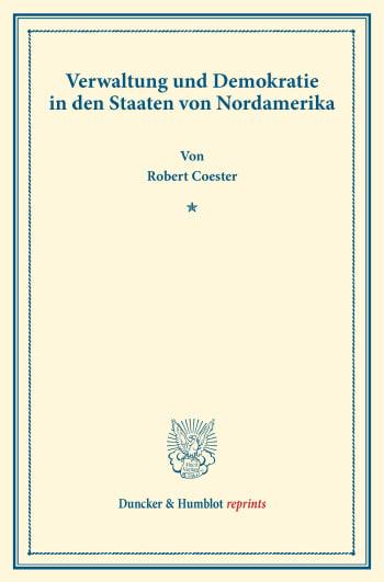 Cover: Verwaltung und Demokratie in den Staaten von Nordamerika