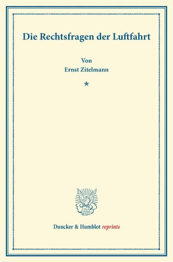 Cover: Die Rechtsfragen der Luftfahrt
