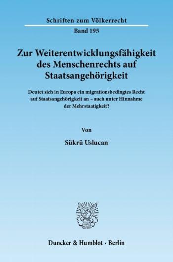 Cover: Zur Weiterentwicklungsfähigkeit des Menschenrechts auf Staatsangehörigkeit