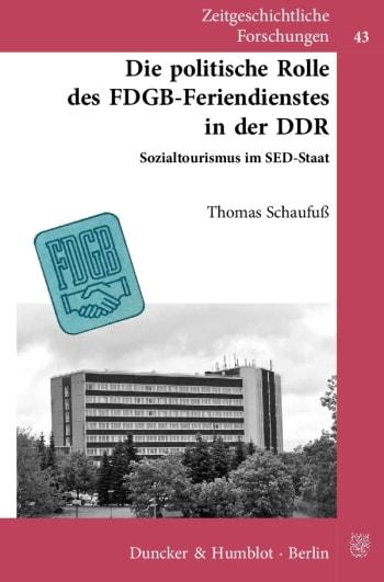 Cover: Die politische Rolle des FDGB-Feriendienstes in der DDR