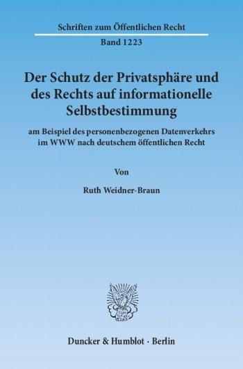 Cover: Der Schutz der Privatsphäre und des Rechts auf informationelle Selbstbestimmung