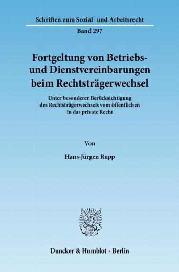 Cover: Fortgeltung von Betriebs- und Dienstvereinbarungen beim Rechtsträgerwechsel