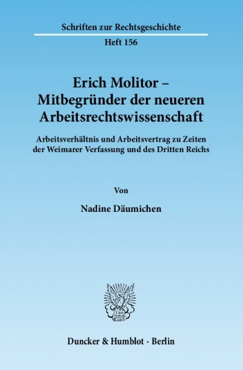 Cover: Erich Molitor – Mitbegründer der neueren Arbeitsrechtswissenschaft