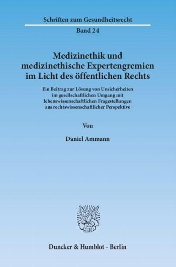Cover: Medizinethik und medizinethische Expertengremien im Licht des öffentlichen Rechts